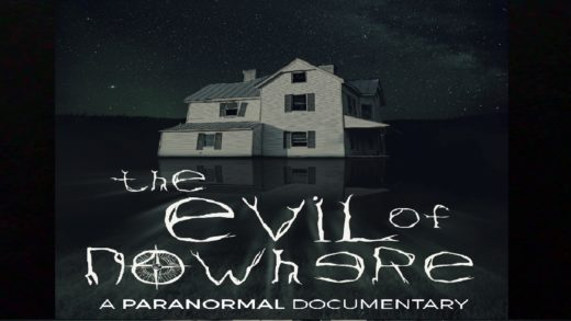 The Evil of Nowhere – A Paranormal Documentary